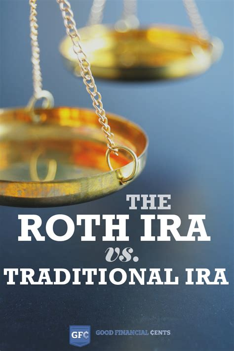 traditional ira or roth roth ira vs traditional ira financial cents