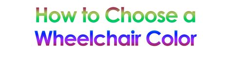 how to pick a lshade how to choose a wheelchair color color frames