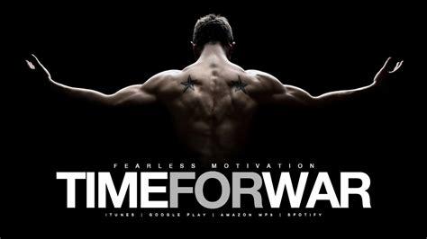 A Time For War time for war motivational motivation