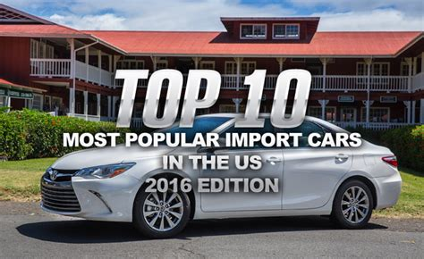 Most Popular Cars In The Us by Top 10 Most Popular Import Cars In The Us 187 Autoguide News