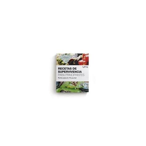 libros de cocina para principiantes libro recetas de supervivencia para principiantes