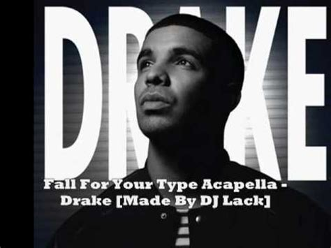 drake acapella fall for your type acapella drake made by dj lack 2010