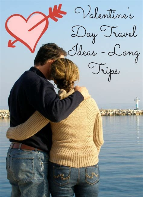 valentines day travel s day travel ideas trips bargainbriana