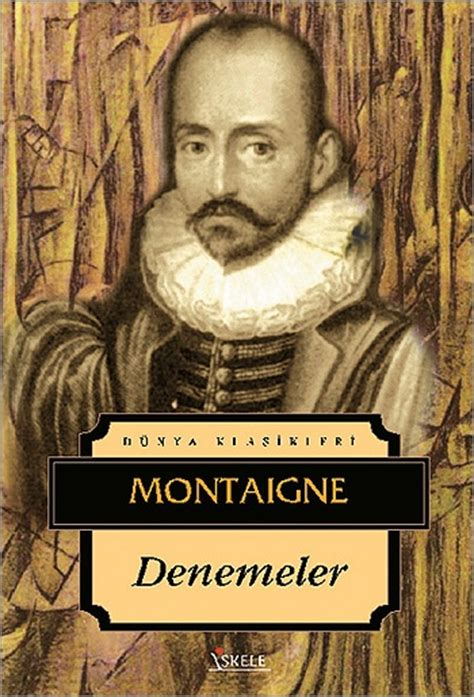 Montaigne Essays List by My Home It Is My Retreat And Resting By Michel De Montaigne Like Success