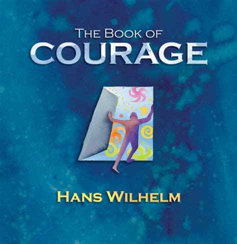 picture books about courage the book of courage by hans wilhelm reviews discussion