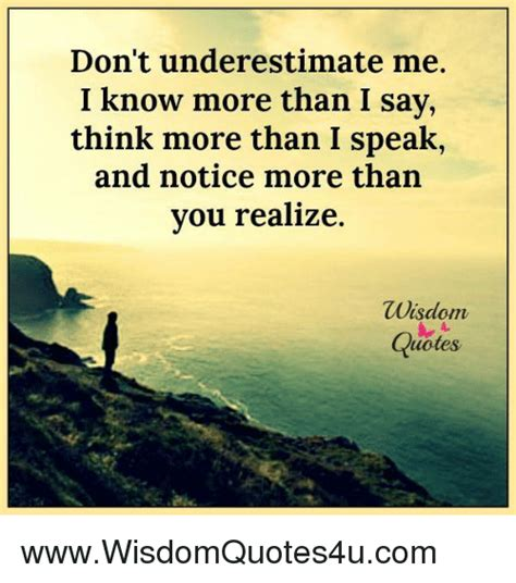 You Say More Than You Think don t underestimate me i more than i say think more