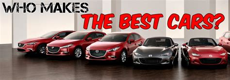 who makes mazda vehicles what brand makes the best cars for 2018