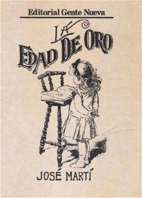 la edad de oro 19 best images about jose marti on to be editorial and frases