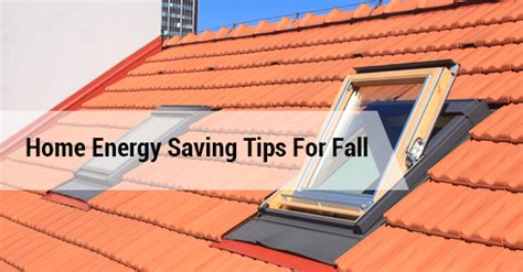 7 energy saving home improvements to do this fall