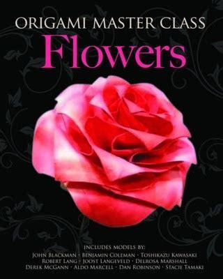 Origami Master Class Flowers - origami master class flowers marcio noguchi 9781937994402