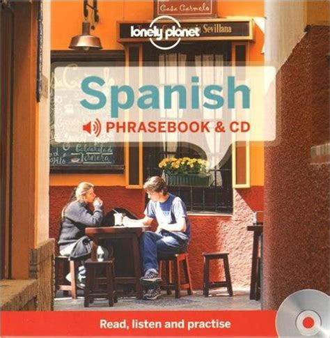 lonely planet spanish phrasebook lonely planet spanish phrasebook