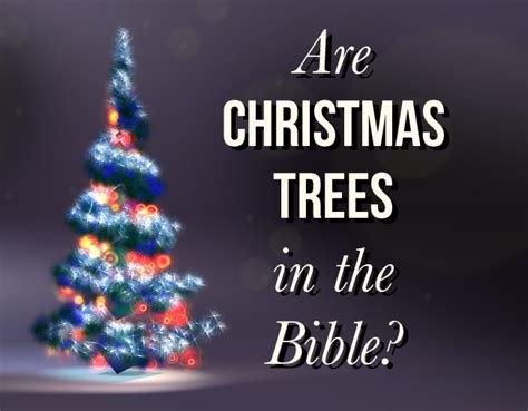 best 28 scripture against christmas trees pin by