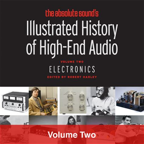 absolute the history of an idea books illustrated history of high end audio vol 2 electronics