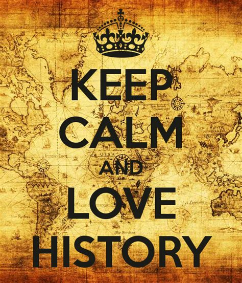 history of in keep calm and history poster paula keep calm