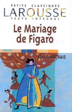 libro le mariage de figaro le mariage de figaro by pierre augustin caron de beaumarchais reviews discussion bookclubs