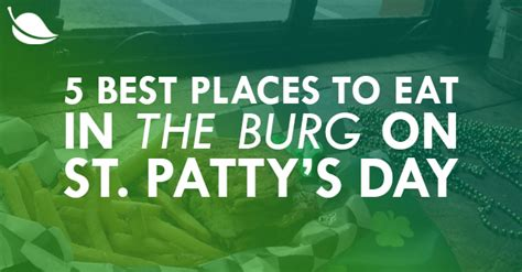 places to eat for day 5 best places to eat in the burg on st patty s day