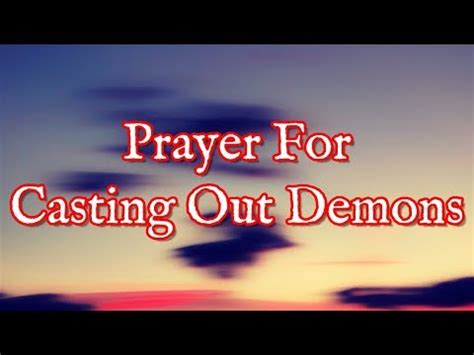 prayer for out demons they will flee