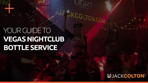 service las vegas your guide to las vegas nightclub bottle service