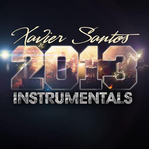 beat rap instrumental hip hop 2013 xavier santos 2013 instrumentals instrumental mixtape