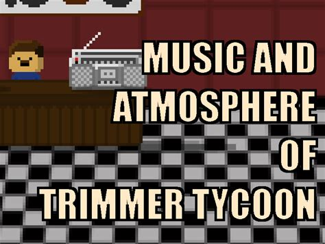 game dev tycoon mod tutorial music and atmosphere of trimmer tycoon tutorial mod db
