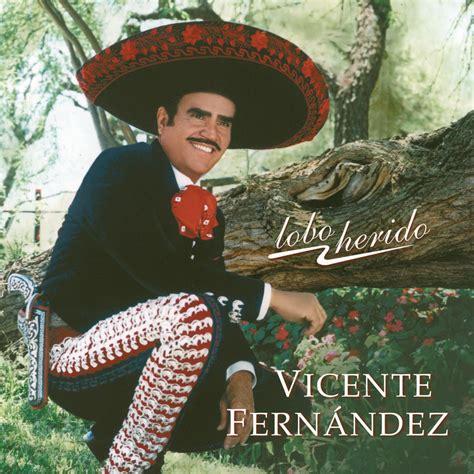 vicente fernandez album covers lobo herido vicente fernandez mp3 buy full tracklist