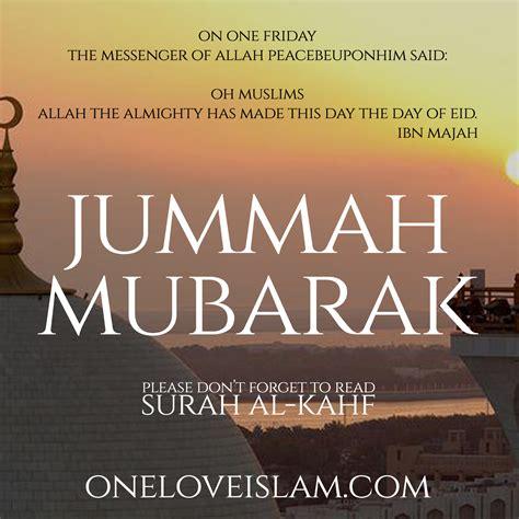 jummah mubarak dont forget  read surah kahf sunnah