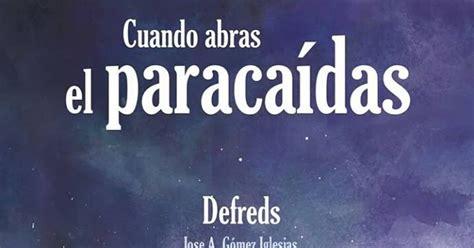 libro cuando abras el paracadas libros y juguetes 1demagiaxfa libro cuando abras el paraca 237 das defreds jos 233 a g 243 mez