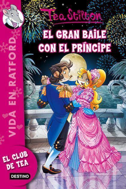 libro el baile del destino el gran baile con el pr 205 ncipe ratford 16 stilton tea sinopsis del libro rese 241 as criticas