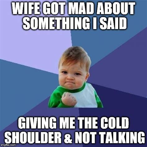 Cold Shoulder Meme - curtis70663 s images imgflip