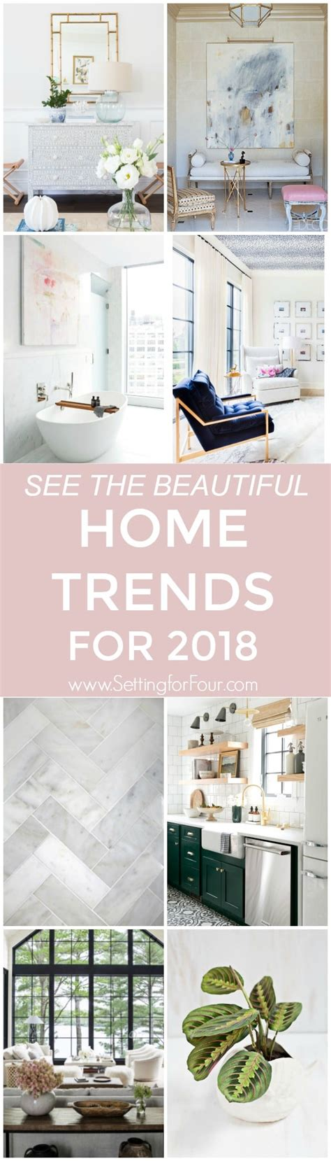 home design trends for 2018 home trends for 2018 in design and decor setting for four