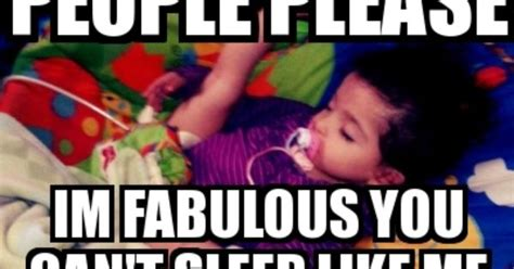 Im Fab Meme - fabulous meme people please im fabulous you can t sleep