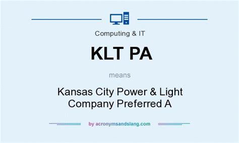 Kansas City Power Light Company by What Does Klt Pa Definition Of Klt Pa Klt Pa