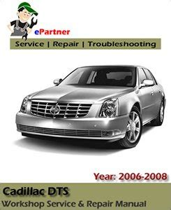 cadillac dts service repair manual 2006 2008 automotive service repair manual