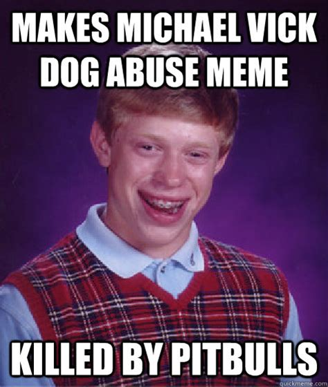 Michael Vick Memes - makes michael vick dog abuse meme killed by pitbulls bad