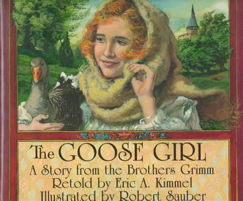 The Brothers A Story the goose a story from the brothers grimm by eric a