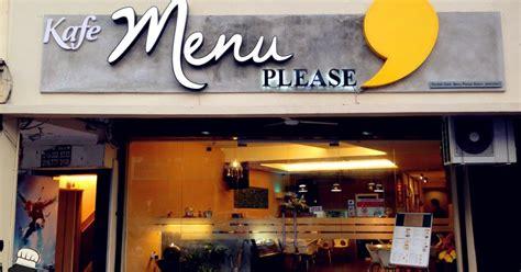 menu design johor bahru menu please bistro taman maju jaya johor bahru nikel