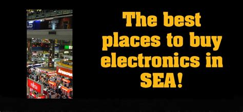 south east asia where is the best place to buy electronics