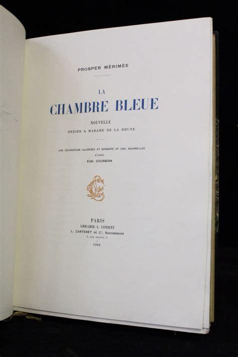 la chambre bleue de prosper m駻im馥 merimee la chambre bleue edition originale com