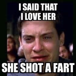 I Love Her Meme - meme crying peter parker i said that i love her she shot