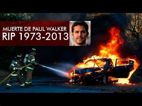 imagenes reales de paul walker muerto dead of paul walker video quot muerte de paul walker quot youtube
