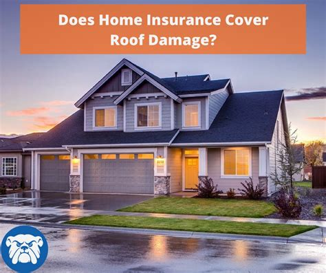 does house insurance cover water damage does home insurance cover roof damage bulldog adjusters