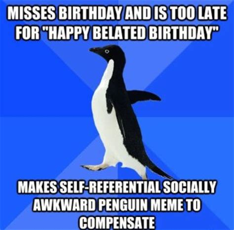Happy Belated Birthday Meme - top funny belated happy birthday meme 2happybirthday