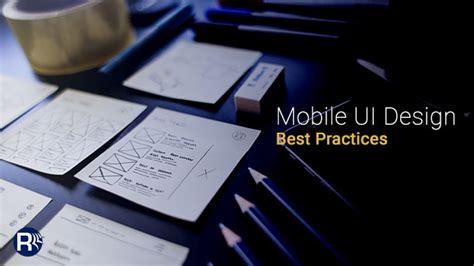 mobile user interface design essential mobile user interface design best practices