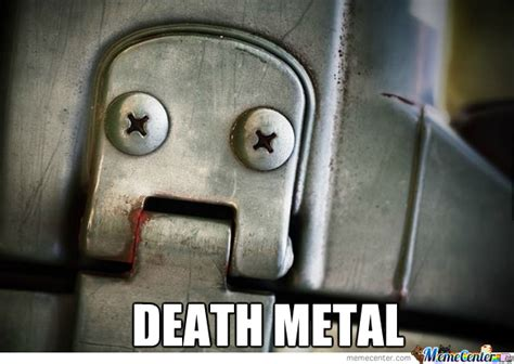 Death Metal Meme - death metal by drunkconker meme center