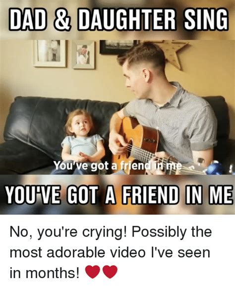 Daughter Meme - 25 best memes about you ve got a friend you ve got a