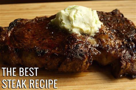 the best steak the best steak recipe just a pinch recipes