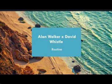 alan walker x david alan walker x david whistle routine youtube
