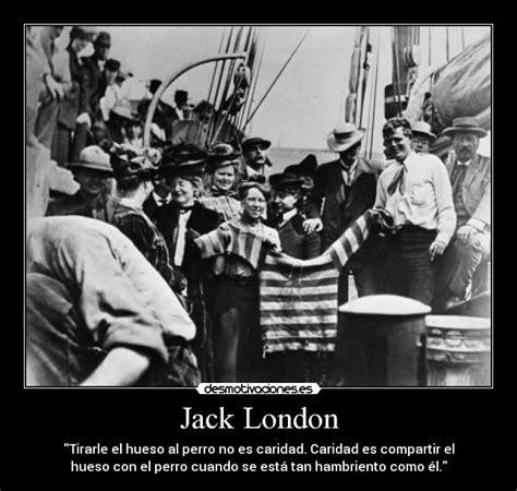 imagenes de jack london im 225 genes y carteles de dededede desmotivaciones