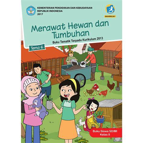 buku siswa kelas 2 tema 6 merawat hewan dan tumbuhan