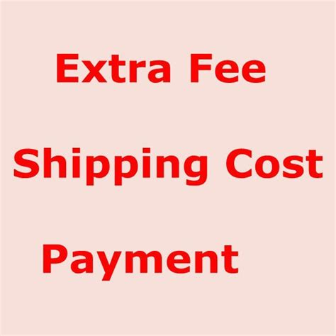 aliexpress shipping cost aliexpress com buy extra fee or shipping cost payment